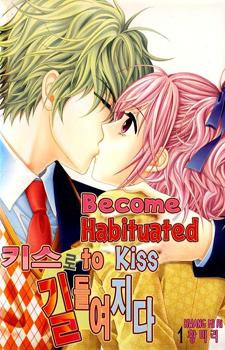 Become Habituated to Kiss / Приучить к поцелую