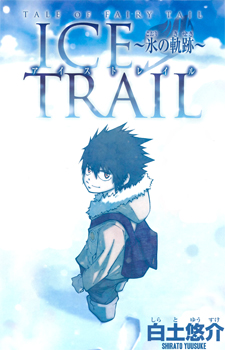 Fairy Tail: Ice Trail / Сказка о Хвосте феи: Ледяная тропа